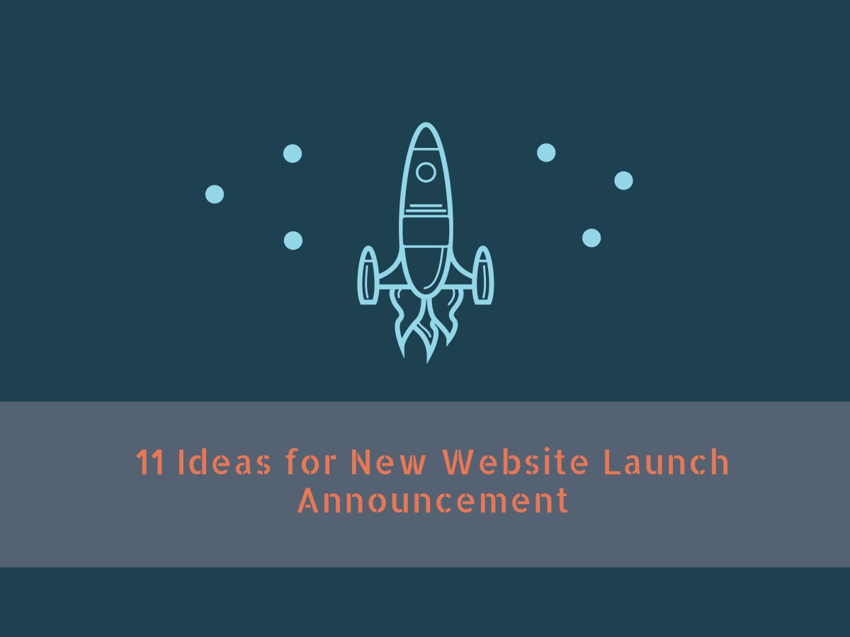 11 Tactics To Successfully Launch Announce Your New Site In 2020 Attention Always